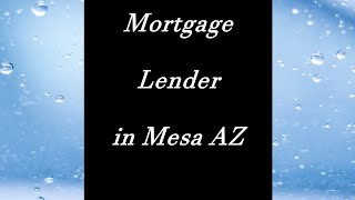 Mortgage Lenders Mesa AZ 85207 - Home loans in Mesa:  home purchase or refinancing