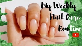 My Weekly Nail Care Routine || Easy, Quick Nail Care