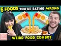 WEIRD Food Combinations People LOVE | You