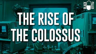 The Rise of Colossus