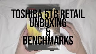 Toshiba 5TB 7200RPM Drive Unboxing and Benchmark