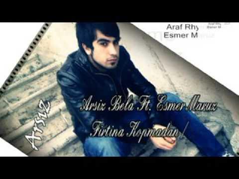 Arsiz Bela ft  Esmer Maruz   Firtina Kopmadan 2011