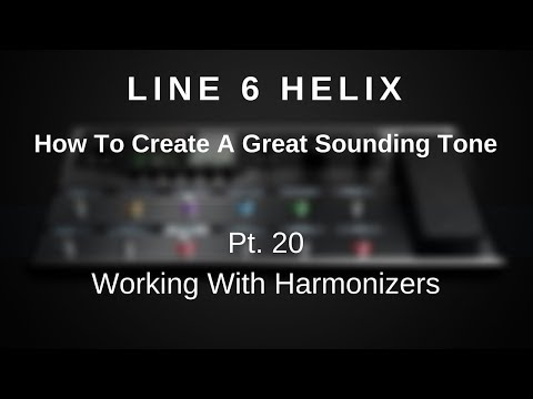Line 6 Helix - How To Create A Great Tone - Pt. 20  - Working With Harmonizers