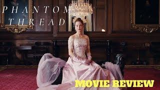 Phantom Thread | Movie Review