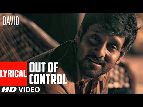 Out of Control Lyrical | David | Vikram, Neil Nitin Mukesh, Isha S | Nikhil D'Souza, Priti Pillai