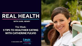 Real Health: Five tips to healthier eating with Catherine Fulvio