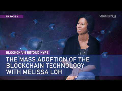 The Mass Adoption of The Blockchain Technology | Melissa Loh | BBH#3