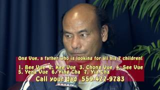 Ong Vue, a father who's looking for all his 7 children after spending 6 yrs in jail!