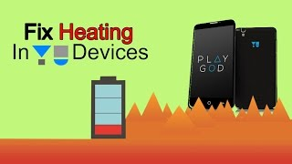 Yu Yuphoria, Yureka heating problem solved