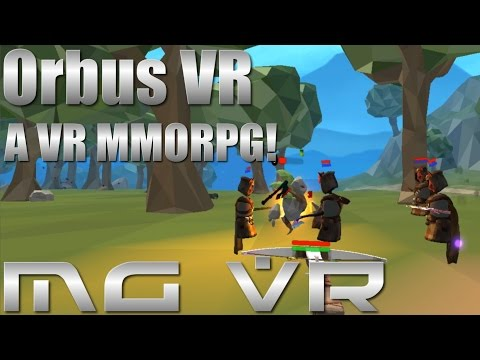 Orbus VR - The First VR MMORPG! - VR Gameplay HTC Vive