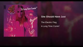 She Should Have Just/Electric Flag/