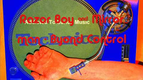 Razor Boy & Mirror Man - Beyond Control