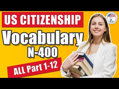2019 N-400 Application Vocabulary Definition Meaning ALL Part 1 - Part 12 | USCitizenshipTest.org