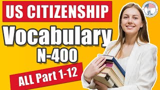 2020 N-400 Application Vocabulary Definition Meaning ALL Part 1 - Part 12 | USCitizenshipTest.org