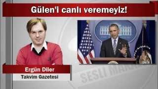 Ergün Diler : Gülen'i canlı veremeyiz!