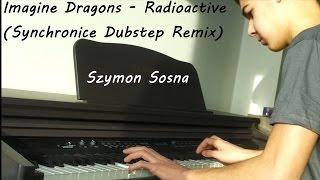 Imagine Dragons - Radioactive (Synchronice Dubstep Remix) Piano