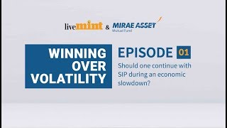#WinningOverVolatility | EP 1: Should I continue with my SIP during an economic slowdown?