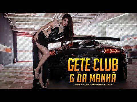 Gete Club - 6 da Manhã