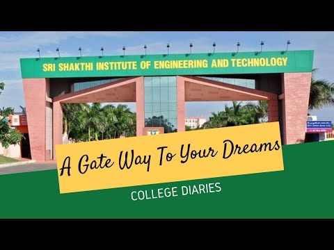 A Gateway to your dreams : Sri Shakthi Institute of Engineering and Technology