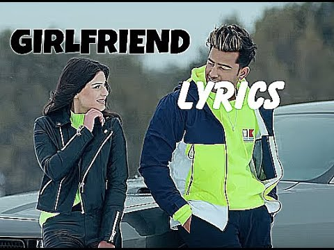 girlfriend-(lyrics)---jass-manak-|-satti-dhillon-|-romantic-punjabi-song
