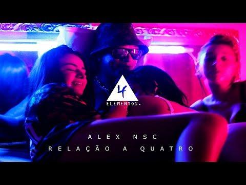 ALEX NSC- RELAÇÃO A QUATRO (OFICIAL VIDEO)