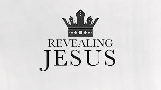 SUNDAY SERVICE: REVEALING JESUS PART 4 : MYSTERIES II