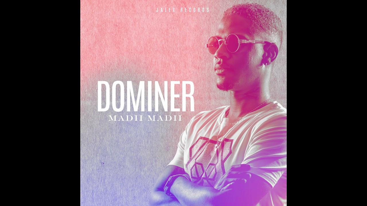 Download Madii Madii - Dominer (Audio)