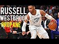 Russell Westbrook Propane ᴴᴰ 2018 mp3