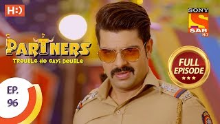 Partners Trouble Ho Gayi Double - Ep 96 - Full Episode - 10th April, 2018