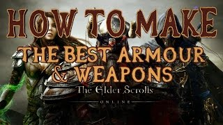ESO | How to Make the Best Armour & Weapons | Rarest Sets, Traits, Enchantments & Improvement | PS4