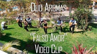 FALSO AMOR - DUO AROMAS (VIDEO CLIP 2016) thumbnail