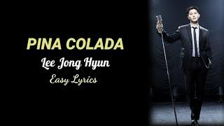 Download Video PINA COLADA - Lee Jong Hyun [ CNBLUE ] Easy Lyrics MP3 3GP MP4