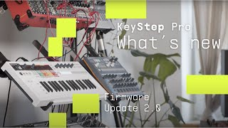 KeyStep Pro - Firmware Update 2.0. | ARTURIA