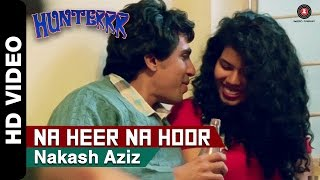 Na Heer Na Hoor Official Video | Hunterrr | Gulshan Devaiah & Veera Saxena