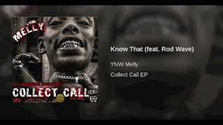 Ynw Melly Ft Rod Wave - Know That (Audio) #CollectCallEp
