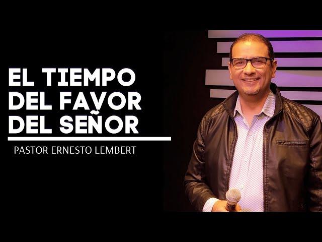 EL TIEMPO DEL FAVOR DEL SEÑOR. 5-24-20