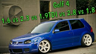 Golf 4 (1.6 vs 2.3 vs 1.9TDI vs 2.8 vs 1.8T)