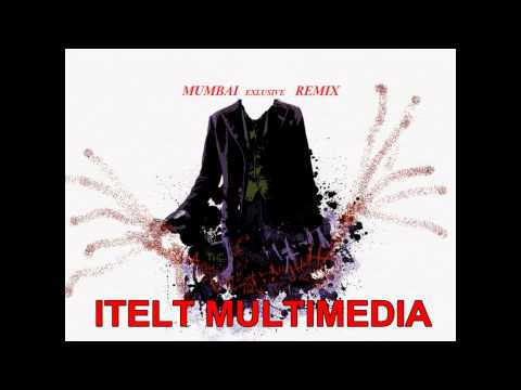 MUMBAI EXLUSIVE REMIX={ITELT MULTIMEDIA}