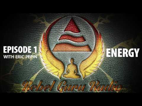 Energy, Part 1: How to See Energy and Auras | Rebel Guru® Radio: Episode #1