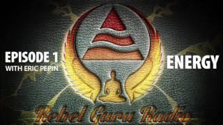 Energy, Part 1: How to See Energy and Auras   Rebel Guru® Radio: Episode #1
