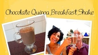 Chocolate Quinoa Breakfast Shake (how To)
