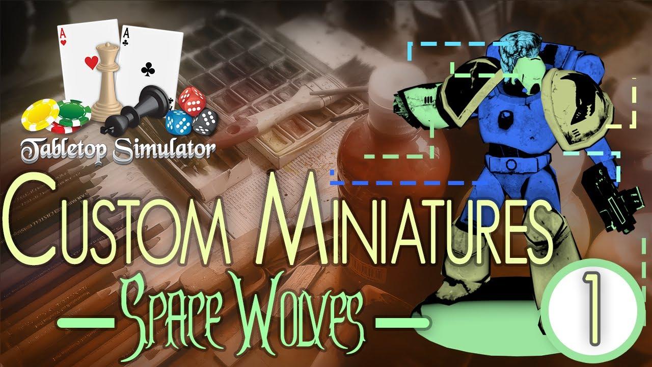 tabletop simulator custom miniature guide warhammer 40k space