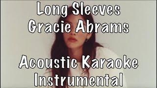 Gambar cover Gracie Abrams - Long Sleeves acoustic karaoke instrumental