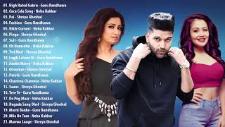 BEST Of Guru Randhawa Neha Kakkar Shreya Ghoshal Songs // Latest Bollywood Hindi Songs 2019