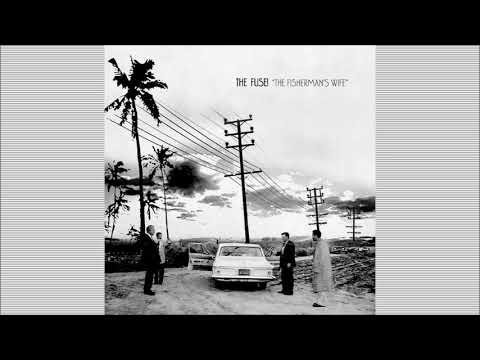 THE FUSE! - The Fisherman's Wife [2003] FULL ALBUM