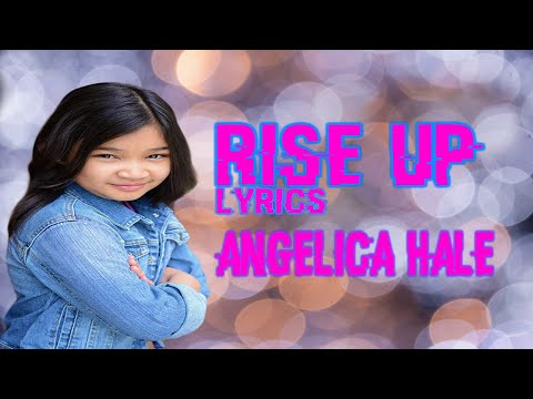 Rise up Lyrics Angelica Hale