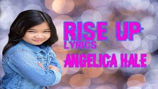 Rise Up Lyrics Angelica Hale