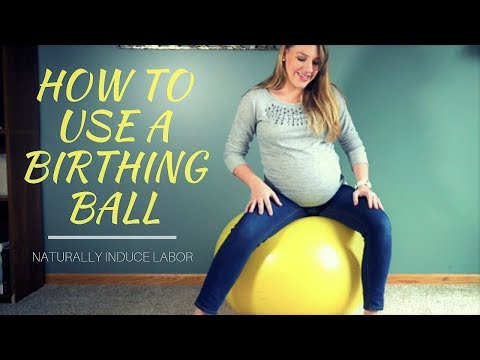 How to Use a Birthing Ball: Naturally Induce Labor