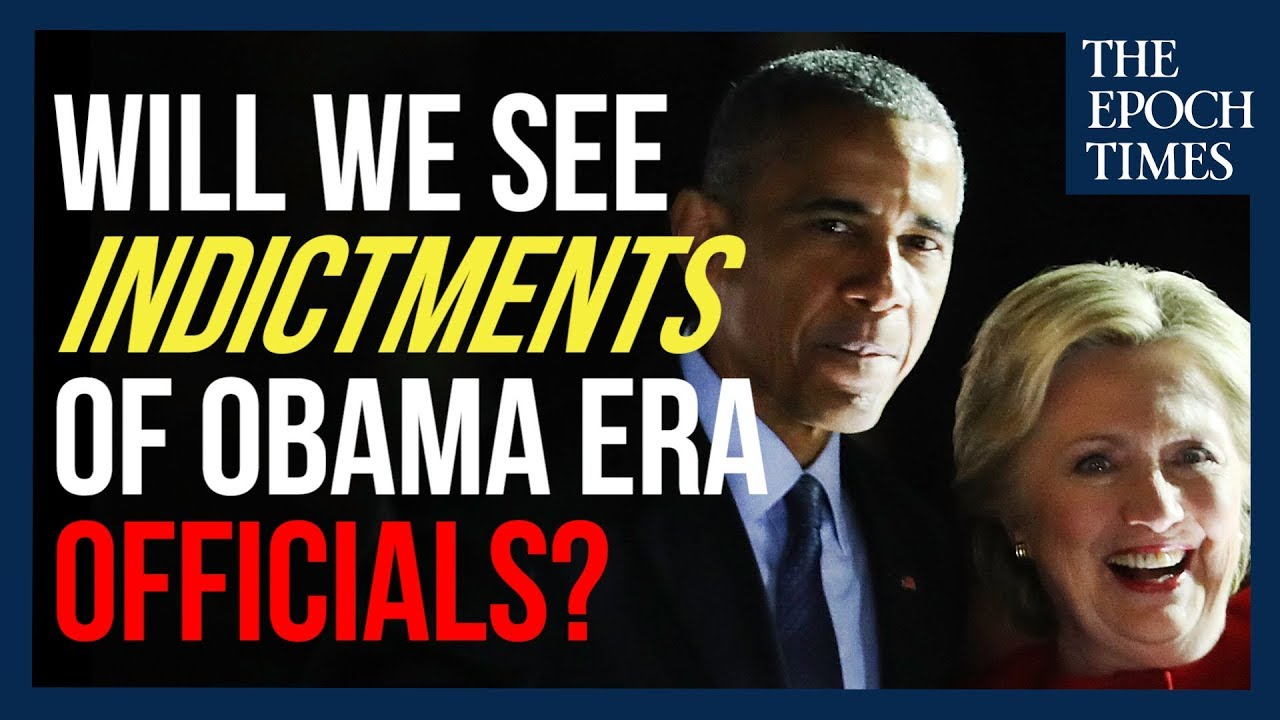 Epoch TImes DECLASSIFIED: Spygate Scandal: Will We See Indictments of Obama-era officials?