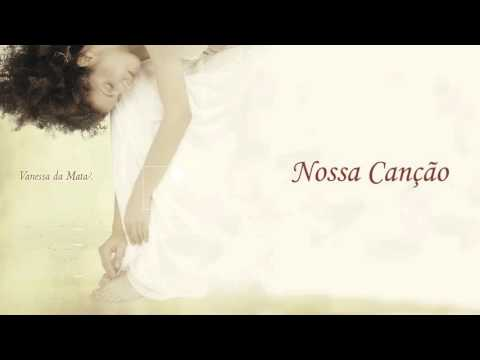 Vanessa da Mata - Nossa Canção (Áudio Oficial)